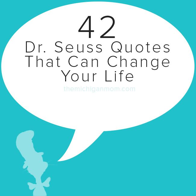 Positivity Can Changeyour Life: 42 Dr Seuss Quotes That Can Change Your Life