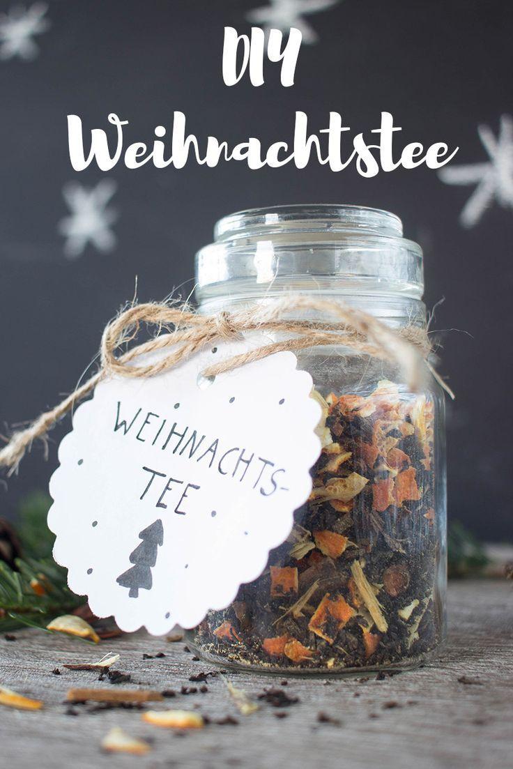 6 * DIY Weihnachtstee | Weihnachtsgeschenke | Pinterest ...