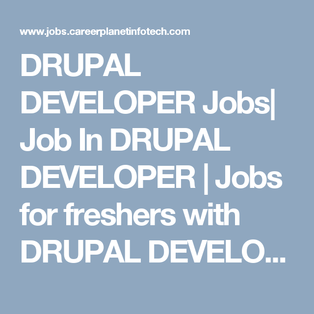 DRUPAL DEVELOPER Jobs| Job In DRUPAL DEVELOPER | Jobs for freshers ...