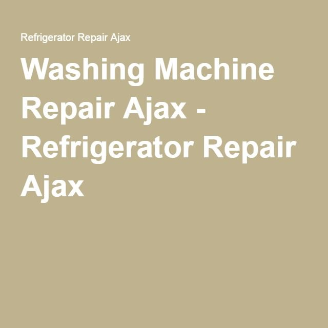 Washing Machine Repair Ajax - Refrigerator Repair Ajax