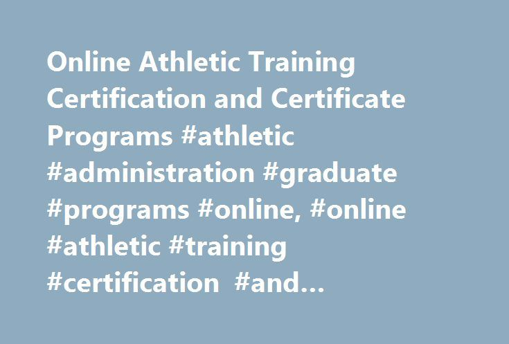 Online Athletic Training Certification And Certificate Programs