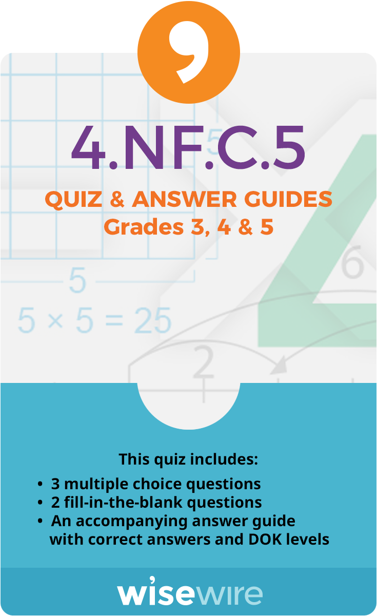 In this quiz, students assess their understanding of standard 4.NF.C.5. Students answer three multiple choice questions and two fill-in-the-blank q…