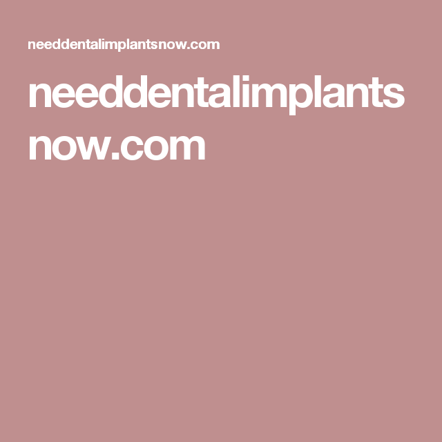 needdentalimplantsnow.com