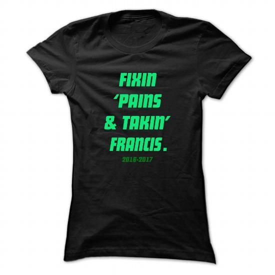 Awesome Tee Fixin ... FRANCIS - Cool Name Shirt ! T shirts