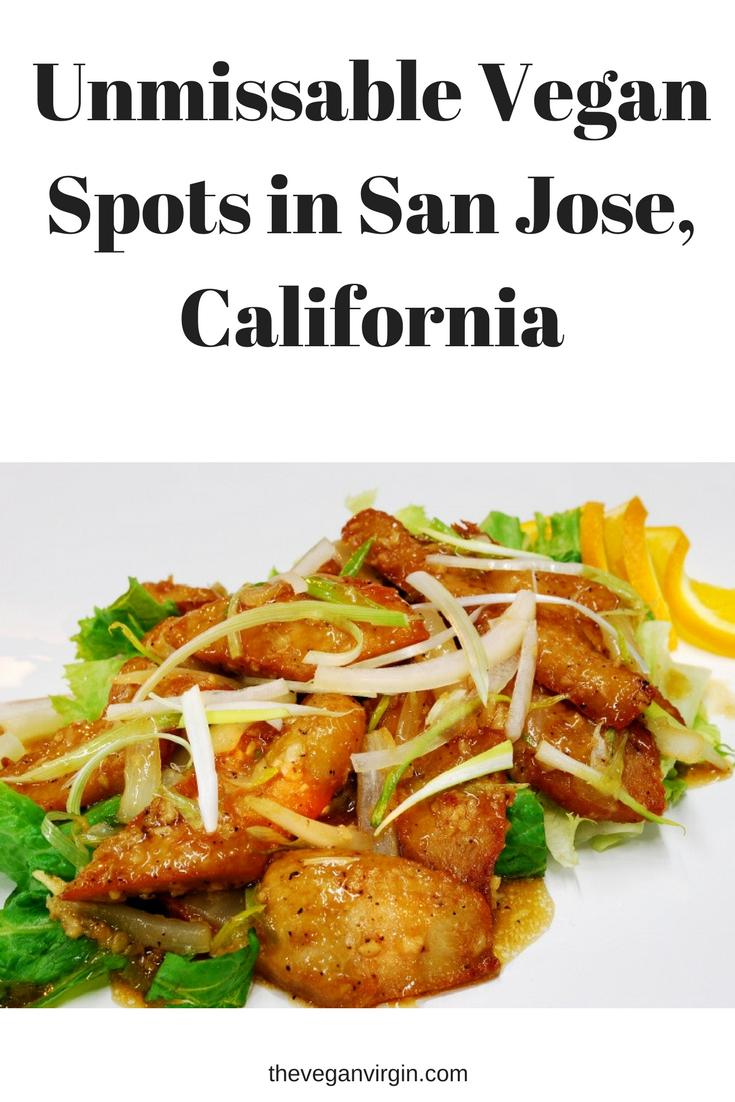 Unmissable Vegan Spots In San Jose California The Vegan Virgin California Food Vegan Travel San Jose California