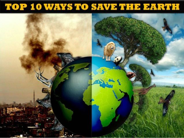 SAVE ENVIRONMENT  – TOP 10 WAYS TO SAVE THE EARTH