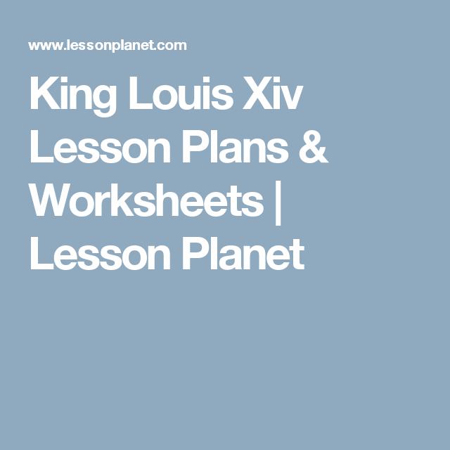 king louis xiv lesson plans worksheets lesson planet 8 yr3