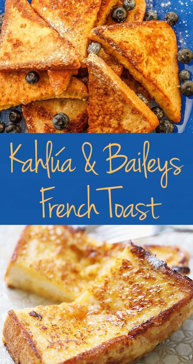 Kahlua and Bailey's French Toast