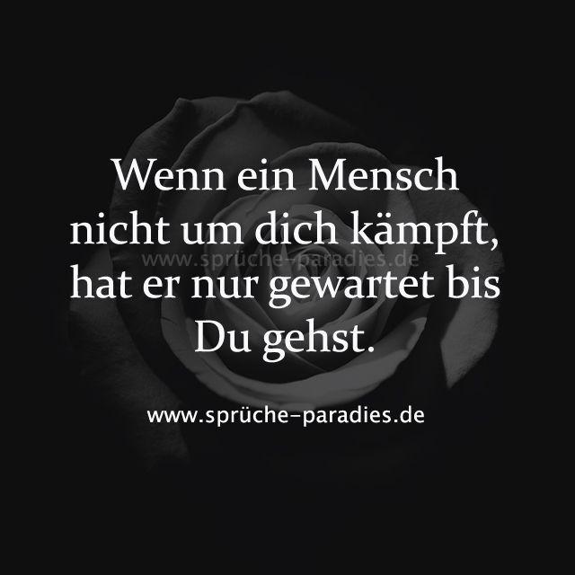 #gewartet #mensch #nicht #kmpft #gehst #wenn #dich #ein #hat #nur #bis #um #er #duWenn ein Mensch nicht um dich kämpft, hat er nur gewartet bis du gehst.