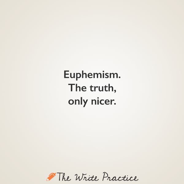 Euphemism: Definition and Examples for Writers - The Write Practice