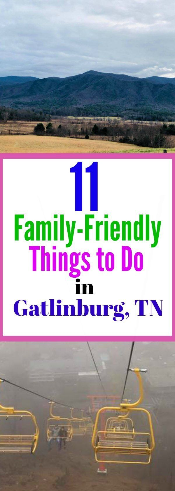 11 Family Friendly Things to Do in Gatlinburg, TN | Best family vacations, Things to do ...
