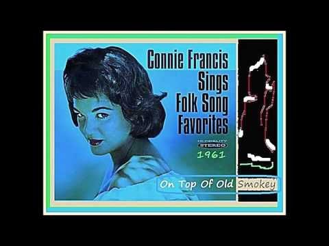 Connie Francis - On Top of Old Smokey - YouTube