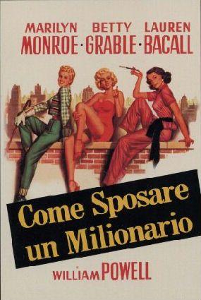 Come sposare un Milionario con Marilyn Monroe, Betty Grable, Lauren Bacall