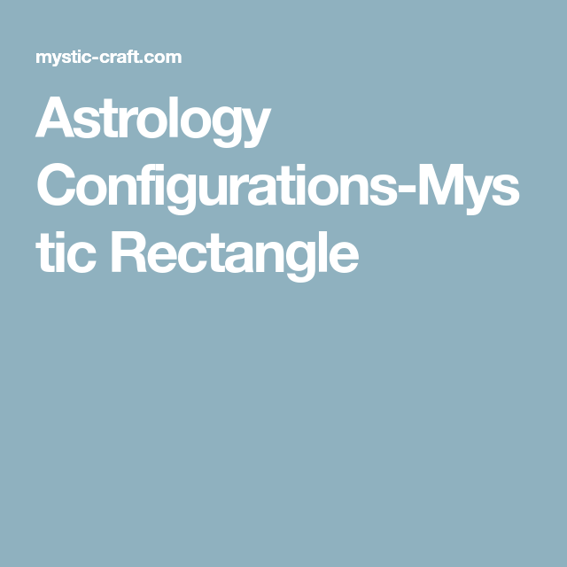Astrology Configurations-Mystic Rectangle | daves astrologyyy