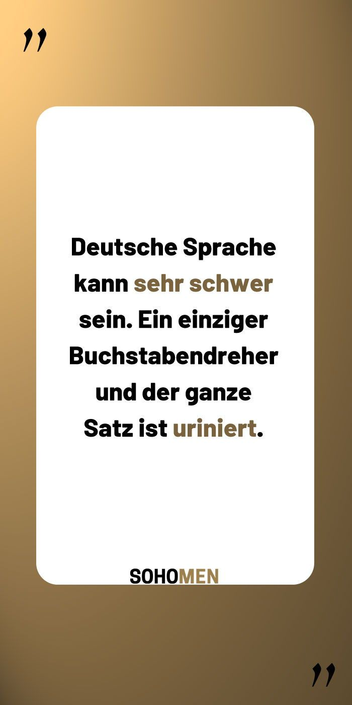 Lustige Sprüche #lustig #witzig #funny #deutsch    Deutsche Sprache kann sehr schwer sein. Ein einziger Buchstabendreher  und der ganze Satz ist uriniert. #funnyfails