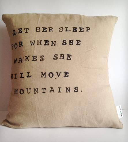"""""""Let Her Sleep..."""" Linen Pillow 