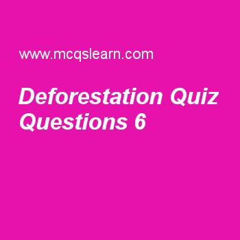 Practice SAT biology MCQ test 6 to learn deforestation quiz