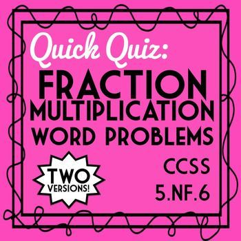 Fraction Multiplication Word Problems Quiz 56 Assessment 2