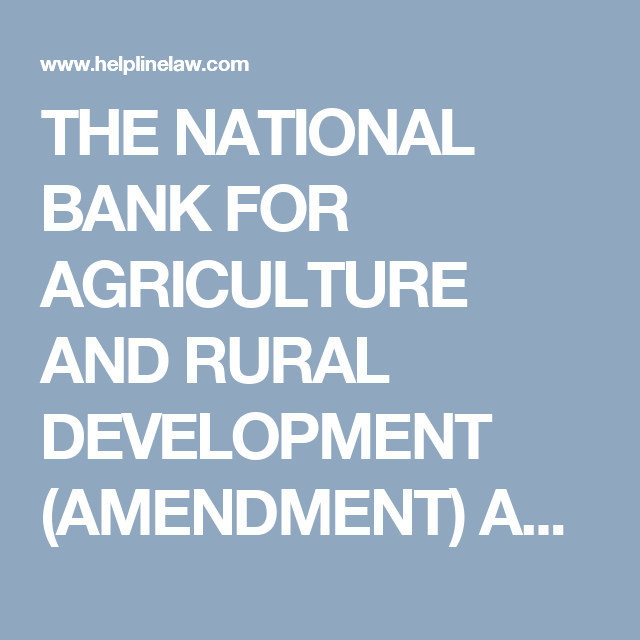 THE NATIONAL BANK FOR AGRICULTURE AND RURAL DEVELOPMENT (AMENDMENT) ACT 2000 Indian Bare Acts - India Bare Act - Law Firm Lawyers India