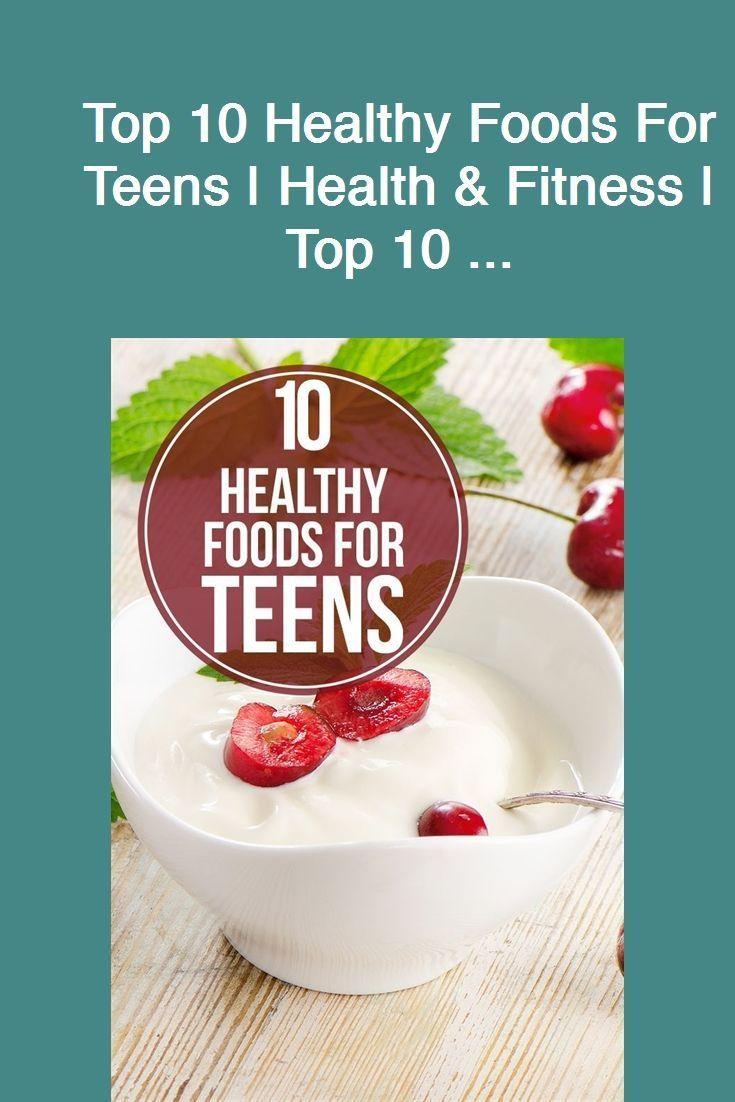 Top 10 gesunde Lebensmittel für Jugendliche | Gesundheit & Fitness | Top 10 ......   - Gesundes Esse...