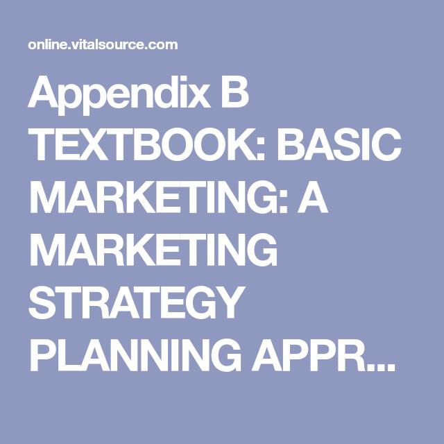 Appendix B TEXTBOOK BASIC MARKETING A MARKETING STRATEGY