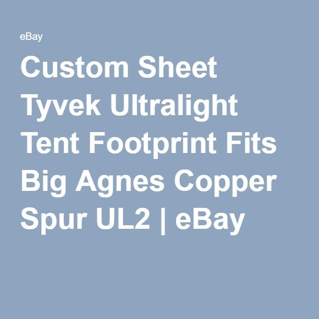 Custom Sheet Tyvek Ultralight Tent Footprint Fits Big Agnes Copper Spur UL2 | eBay  sc 1 st  Pinterest & Tyvek Sheet Ultralight Tent Footprint [KIT] Fits Big Agnes Copper ...