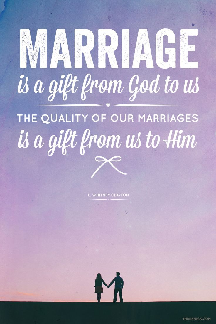 Quotes About Love Marriage Is A Gift From God To Us The Quality Of
