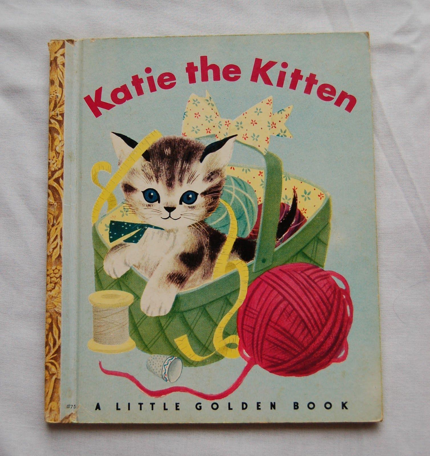 Katie The Kitten I Still Have This Book Little Golden Books Childrens Books Illustrations Vintage Books