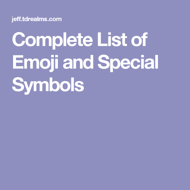 Complete List Of Emoji And Special Symbols Resources Pinterest