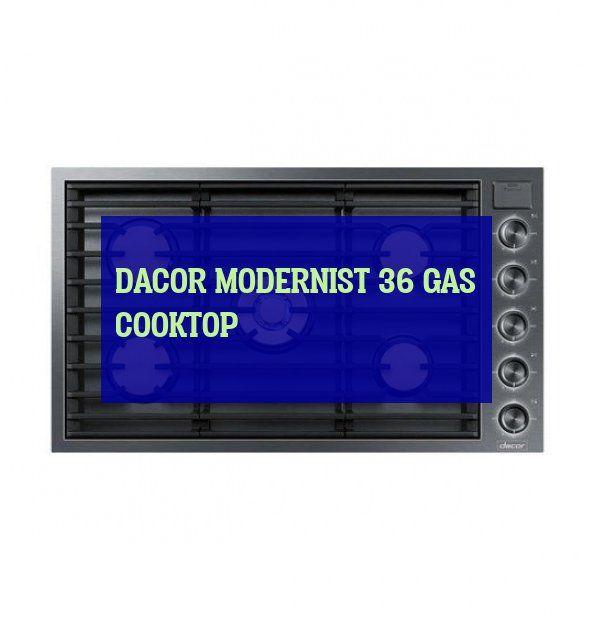 dacor modernist 36 gas cooktop