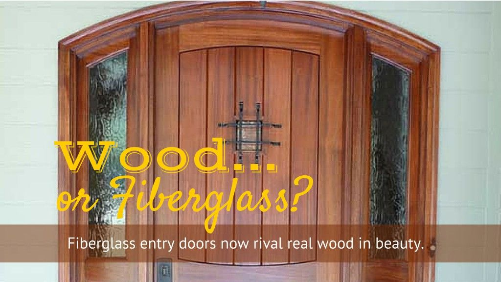 Choosing A Front Door Wood Or Fibergl Can You Tell The Difference