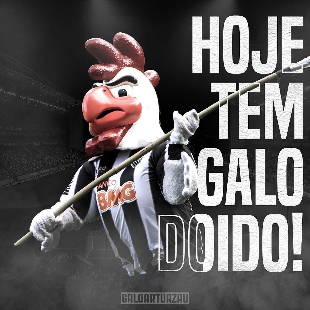 Hoje E Dia De Galo Art Atletico Mg Clube Atletico Mineiro Galo