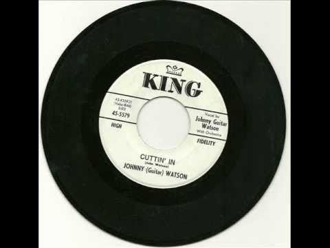 Johnny Guitar Watson - Cuttin' In 1961 - YouTube | Guitar ...