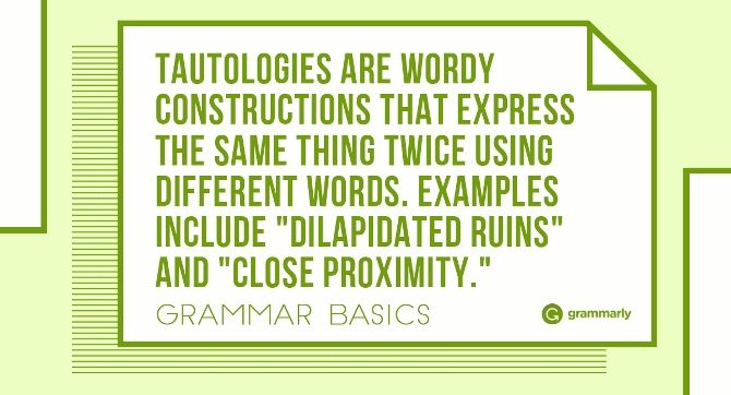 Tautologies are wordy constructions that express the same ...