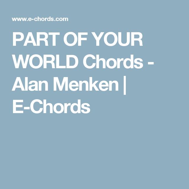 PART OF YOUR WORLD Chords - Alan Menken | E-Chords | Music ...
