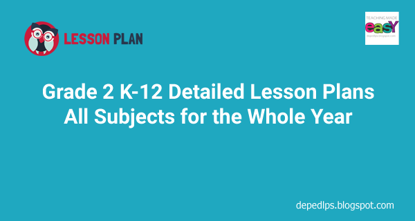 Grade 2 New Complete Detailed Lesson Plans - DepEd LP's