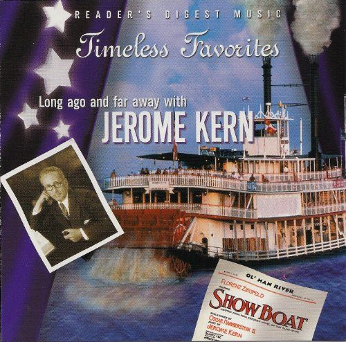 Timeless Favorites: Long Ago and Far Away with Jerome Kern (Reader's Digest) Reader's Digest Music http://www.amazon.com/dp/B000BN7I8S/ref=cm_sw_r_pi_dp_npPxub1FJ2VFT
