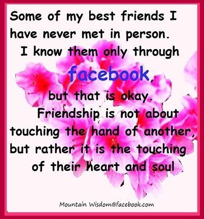 Some of my best friends I have never met in person.... friendship ...