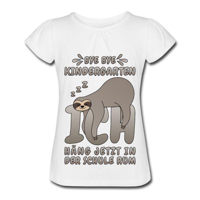 Faultier Spruch Kindergarten Schule Einschulung Mädchen T Shirt