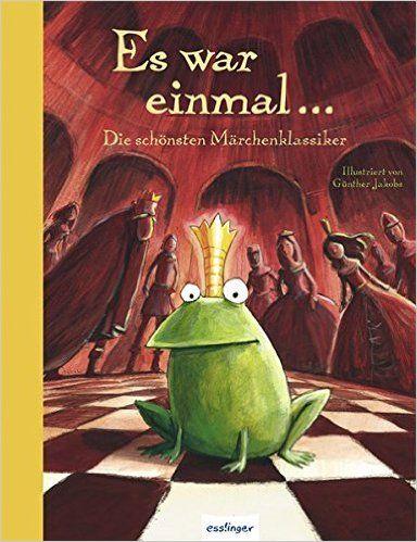 Es war einmal…: Die schönsten Märchenklassiker: Amazon.de: Günther Jakobs: Bücher
