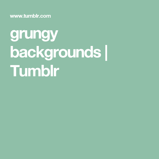 grungy backgrounds | Tumblr