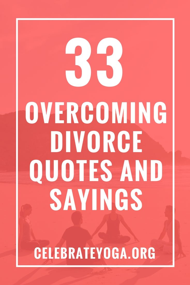 Divorce Quotes Overcoming Divorce Quotes And Sayings