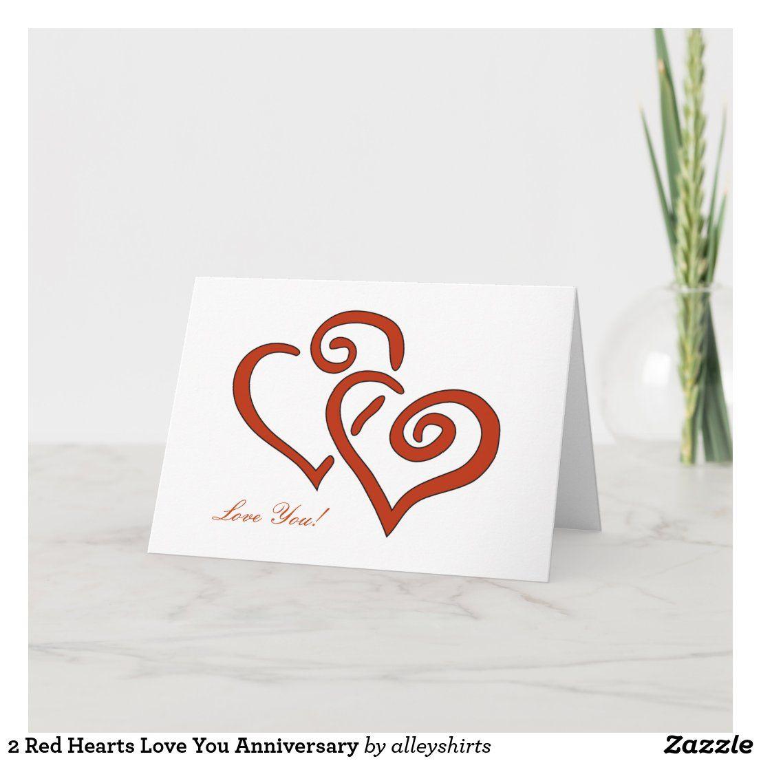 2 Red Hearts Love You Anniversary Card Zazzle Com Anniversary Cards Happy Anniversary Cards Holiday Design Card