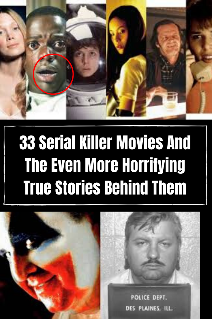 New Funny Pins 33 Serial Killer Movies And The Even More Horrifying True Stories Behind Them Since people are most afraid of what they can't understand, experiencing the horrid brutalities serial killers commit