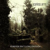forever isn't long enough (dark wave / ambient / down to earth / melancholy) by Scarless Arms on SoundCloud