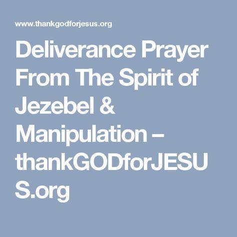 Deliverance Prayer From The Spirit of Jezebel & Manipulation