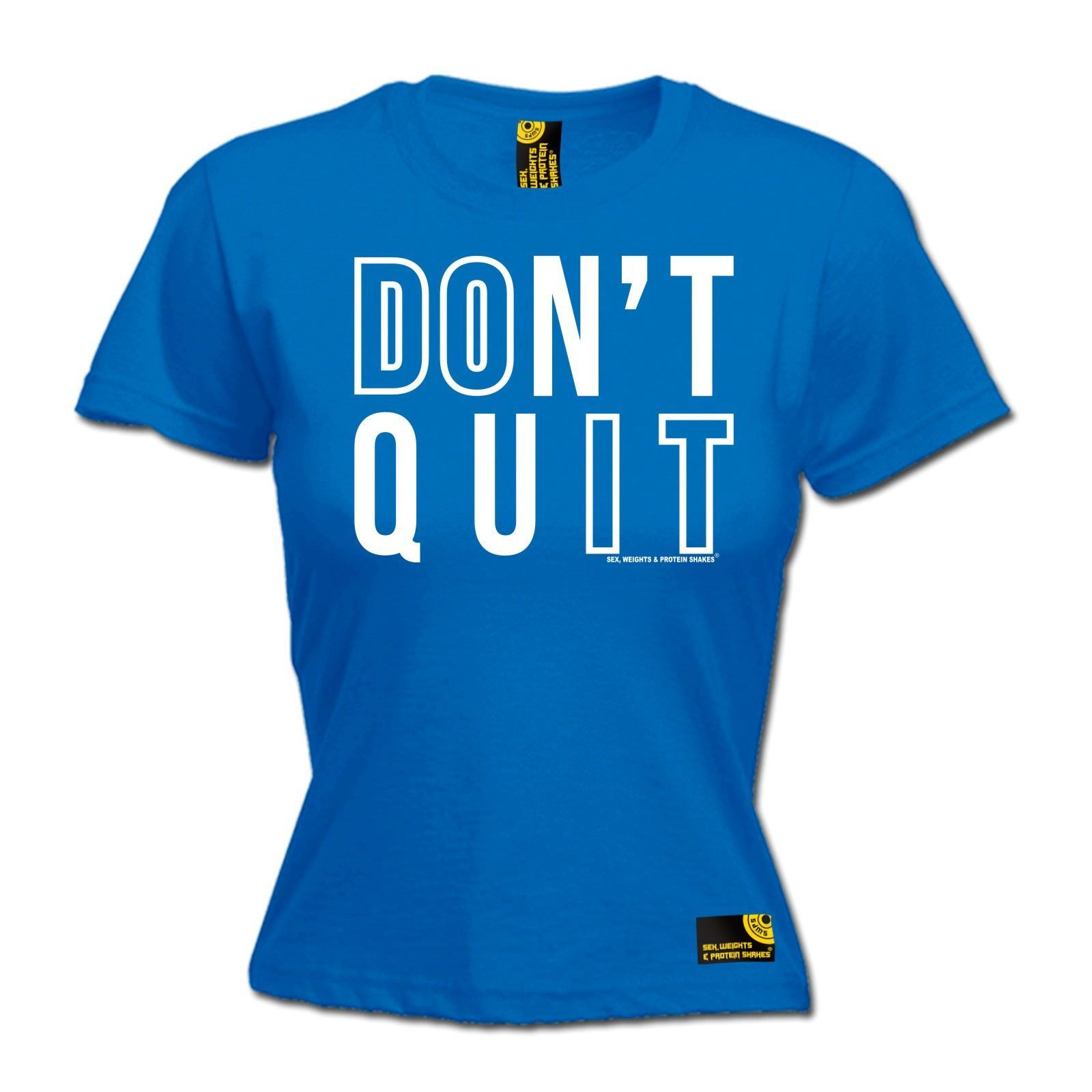 SWPS Women's Don't Quit Sex Weights And Protein Shakes Gym T-Shirt