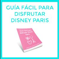 Guía fácil para disfrutar Disney Paris.
