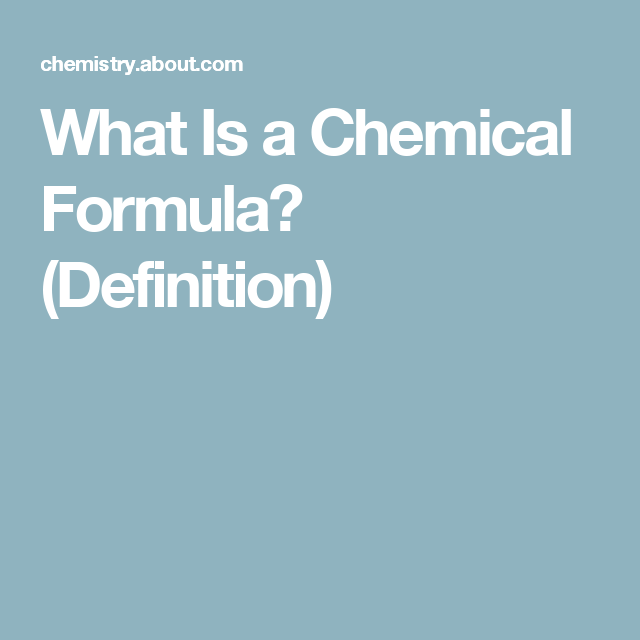 Learn The Definition And Different Types Of A Chemical Formula