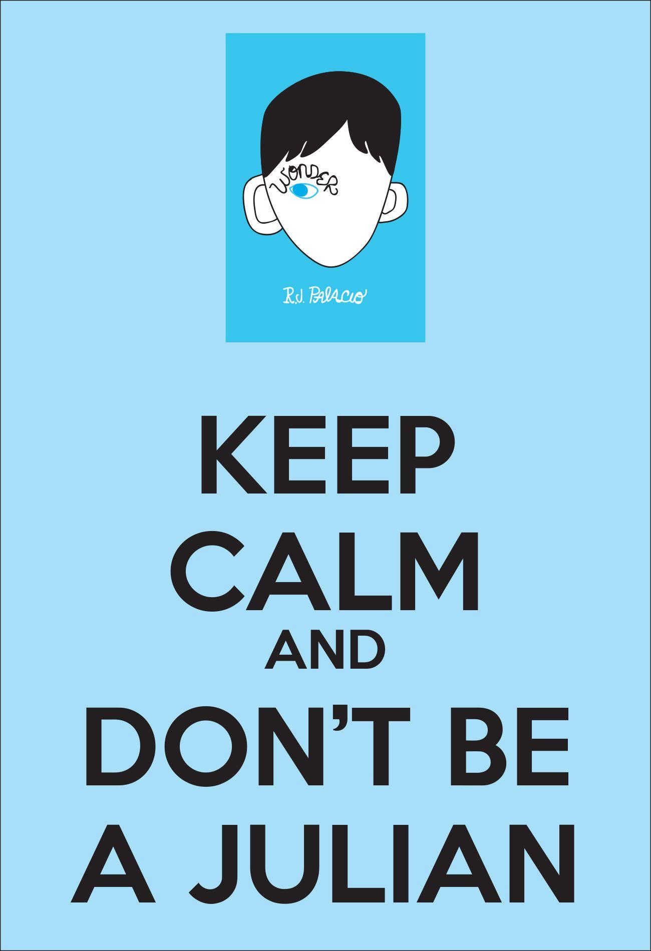Keep Calm Don T Be A Julian Wonder Classroom Poster Choose Kind